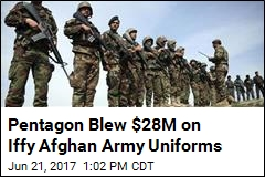 Pentagon Blew $28M on Iffy Afghan Army Uniforms