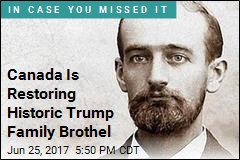 Canada Is Restoring Historic Trump Family Brothel