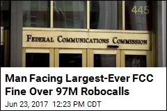 Alleged Robocalling King Faces $120M FCC Fine