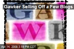 Gawker Selling Off a Few Blogs