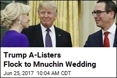 Mnuchin Gets Hitched, With Help From Trump A-Listers