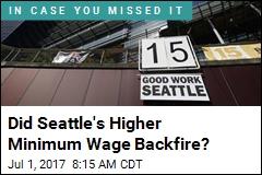Did Seattle's Higher Minimum Wage Backfire?