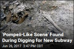 'Pompeii-Like Scene' Found During Digging for New Subway