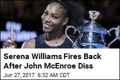 Serena Williams Fires Back After John McEnroe Diss