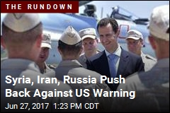 Syria, Iran, Russia Push Back Against US Warning