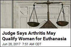 Judge Says Arthritis May Qualify Woman for Euthanasia