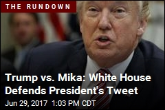 Trump Vs. Mika: White House Defends President's Tweet