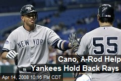 Cano, A-Rod Help Yankees Hold Back Rays