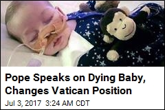 Pope: Parents Should Be Allowed to Treat Dying Baby