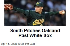 Smith Pitches Oakland Past White Sox