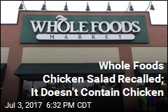 Whole Foods Chicken Salad Recalled; It Doesn't Contain Chicken