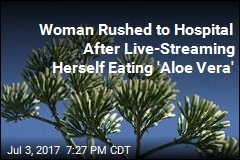Woman Rushed to Hospital After Live-Streaming Herself Eating 'Aloe Vera'