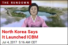 North Korea Says It Launched ICBM