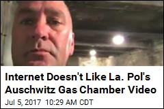 Internet Doesn't Like La. Pol's Auschwitz Gas Chamber Video