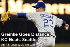 Greinke Goes Distance, KC Beats Seattle
