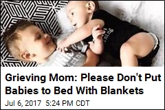 After Baby's Death, Mom Must Clarify: Blanket Was to Blame