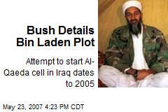 Bush Details Bin Laden Plot