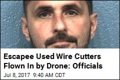 Drone Flew Wire Cutters to Prison Escapee: Officials