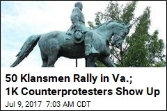 50 Klansmen Rally in Va.; 1K Counterprotesters Show Up