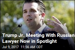 Trump Jr. Meeting With Russian Lawyer Now in Spotlight