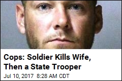Cops: Soldier Kills Wife, Then a State Trooper