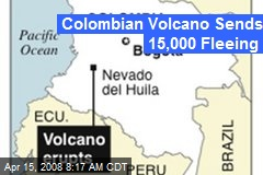 Colombian Volcano Sends 15,000 Fleeing