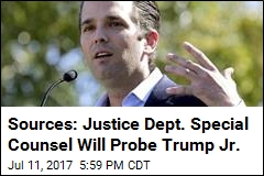 Sources: Justice Dept. Special Counsel Will Probe Trump Jr.