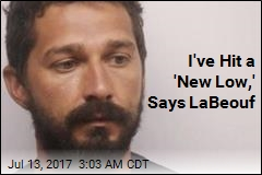 I've Hit a 'New Low,' Says LaBeouf