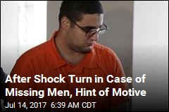 After Shock Turn in Case of Missing Men, Hint of Motive