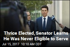 Thrice Elected, Senator Learns He Was Never Eligible to Serve