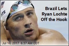 Brazil Lets Ryan Lochte Off the Hook
