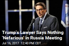 Trump's Lawyer Says Nothing 'Nefarious' in Russia Meeting