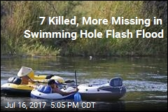 7 Killed, More Missing in Swimming Hole Flash Flood