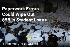 Paperwork Errors Could Wipe Out $5B in Student Loans
