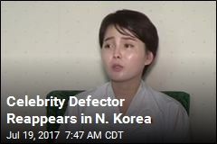 Celebrity Defector Reappears in N. Korea