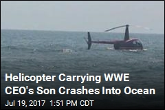 Helicopter Carrying WWE CEO's Son Crashes Into Ocean