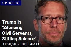 Trump Administration 'Chooses Silence Over Science'