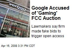 Google Accused of 'Gaming' FCC Auction