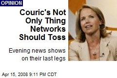 Couric's Not Only Thing Networks Should Toss