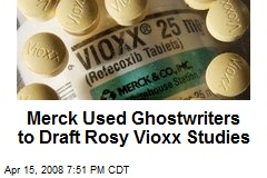 Merck Used Ghostwriters to Draft Rosy Vioxx Studies