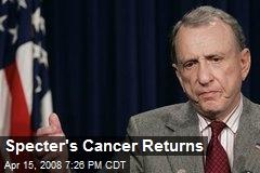 Specter's Cancer Returns