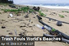 Trash Fouls World's Beaches