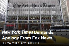 New York Times Demands Apology From Fox News