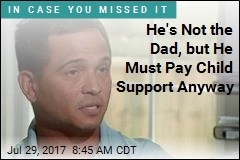 He's Not the Dad, but He Must Pay Child Support Anyway