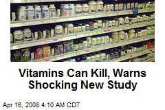 Vitamins Can Kill, Warns Shocking New Study