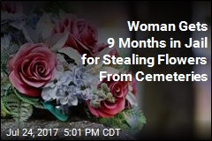Woman Gets 9 Months in Jail for Stealing Flowers From Graves