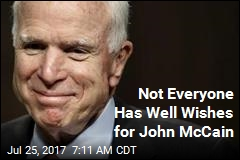 Not Everyone Has Well Wishes for John McCain