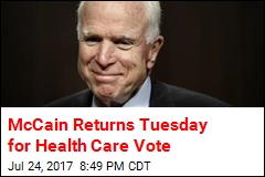 McCain Returns Tuesday for Health Care Vote