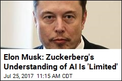 Elon Musk: Zuckerberg's Understanding of AI Is 'Limited'