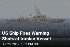 US Ship Fires Warning Shots at Iranian Vessel